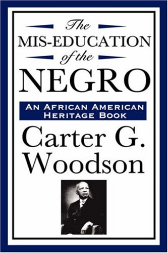 Read Online The MIS-Education of the Negro (an African American Heritage Book) pdf