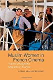 "Leslie Kealhofer-Kemp, ""Muslim Women in French Cinema: Voices of Maghrebi Migrants in France"" (Liverpool UP, 2016)"