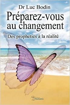 Préparez-vous au changement: Des prophéties à la réalité