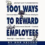 1001 Ways to Reward Employees   Bob Nelson