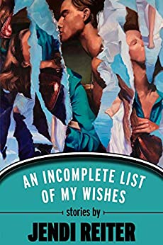 An Incomplete List of My Wishes by [Reiter, Jendi]