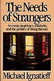 The Needs of Strangers, Michael Ignatieff, 0670505773