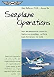 img - for Seaplane Operations: Basic and Advanced Techniques for Floatplanes, Amphibians, and Flying Boats from Around the World (ASA Training Manuals) book / textbook / text book