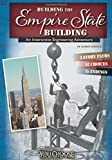 Building the Empire State Building: An Interactive Engineering Adventure (You Choose: Engineering Marvels)