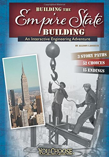 Building the Empire State Building: An Interactive Engineering Adventure (You Choose: Engineering Marvels) pdf