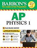 img - for Barron's AP Physics 1: with Bonus Online Tests (Barron's AP Physics 1 and 2) book / textbook / text book