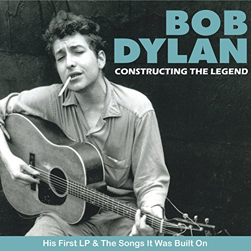 Bob Dylan - Constructing The Legend - Zortam Music