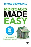 Mortgages Made Easy: 8 Steps to Smart Borrowing for Homes and Investment Properties