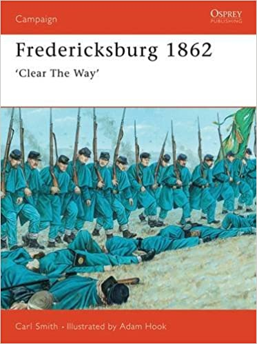Fredericksburg 1862 Clear The Way Campaign