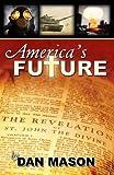 America's Future, Dan Mason, 0741454068