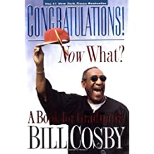 Congratulations! Now What?: A Book for Graduates Hardcover – May 5, 1999