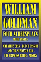 William Goldman: Four Screenplays with Essays Paperback