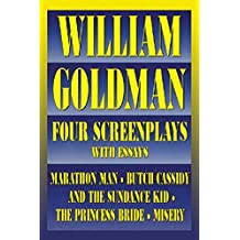 William Goldman: Four Screenplays with Essays