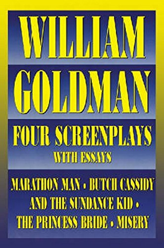 Book cover from William Goldman: Four Screenplays with Essays by William Goldman