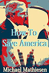 How To Save America: Save your assets from the Cyber Criminals - Save your country at the same time.