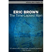 The Time-Lapsed Man (infinity plus singles Book 3)