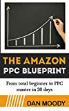 2016 Amazon PPC Blueprint – How To Harness Amazon's Sponsored Ads to Skyrocket Sales: From beginner to PPC ninja in 30 days (Private Label University)