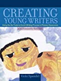 Creating Young Writers: Using the Six Traits to Enrich Writing Process in Primary Classrooms