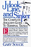 img - for Hook, Line, and Sinker: The Complete Angler's Guide to Terminal Tackle by Gary A. Soucie (1994-07-15) book / textbook / text book