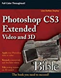 Photoshop CS3 Extended Video and 3D Bible
