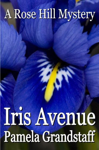 - Iris Avenue (Rose Hill Mystery Series Book 3)
