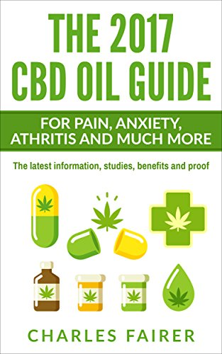 Amazon.com: The 2017 CBD Oil Guide for Pain, Anxiety, Athritis ...