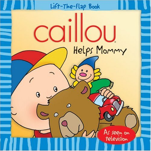Read Online Caillou: Helps Mommy (Lift-the-Flap Book) ebook
