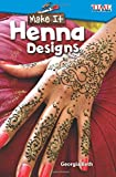 Make It: Henna Designs (Time for Kids Nonfiction Readers)