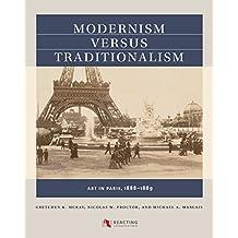Modernism Versus Traditionalism: Art in Paris, 1888-1889