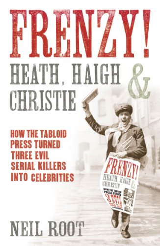 Frenzy!: How the tabloid press turned three evil serial killers into - Port Wilson