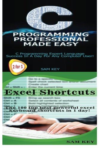 Download C Programming Professional Made Easy & Excel Shortcuts (Volume 19) pdf