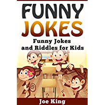 Funny Jokes: Funny Jokes and Riddles for Kids (Funny Jokes, Stories and Riddles Book 5)
