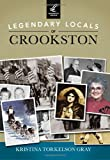 Legendary Locals of Crookston, Kristina Torkelson Gray, 1467101575
