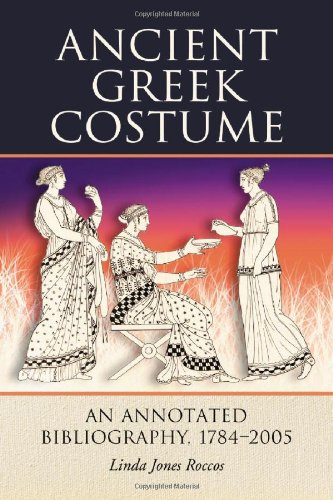 Ancient Greek Costumer: An Annotated Bibliography,1784-2005
