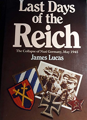 - Last Days of the Reich: Collapse of Nazi Germany, May 1945