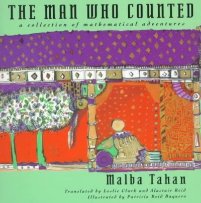 The Man Who Counted: A Collection of Mathematical Adventures The Man Who Counted