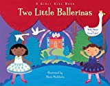 Two Little Ballerinas, Piggy Toes Press, 1581178719