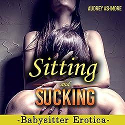 Babysitter Erotica: Sitting and Sucking