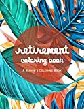 img - for Retirement Coloring Book: An Amazing Coloring Book For A Happy And Relaxing Retirement book / textbook / text book