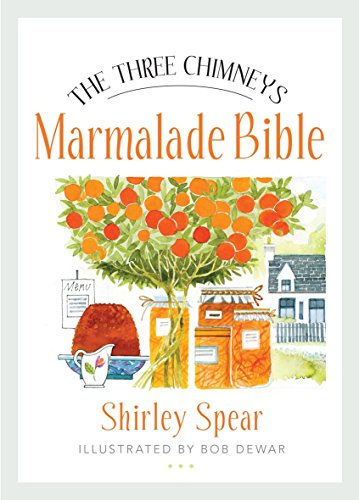 The Three Chimneys Marmalade Bible (Birlinn Food Bibles)