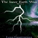 The Inner Earth Wars - Volume 1 | Lleu Christopher