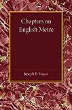 Chapters on English Metre, Mayor, Joseph B., 1107445817