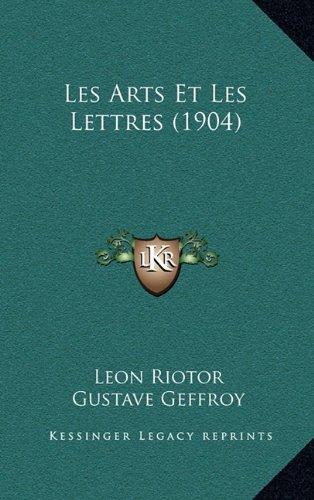 Les Arts Et Les Lettres (1904) (French Edition) pdf