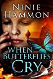 When Butterflies Cry: Book Two in The Unexplainable Collection