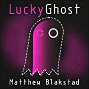 Lucky Ghost: The Martingale Cycle, Book 2 | Matthew Blakstad