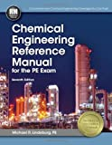 Chemical Engineering Reference Manual for the PE Exam, Michael  R. Lindeburg PE, 1591264103