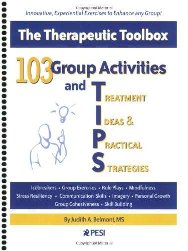 103 Group Activities and TIPS (Treatment Ideas & Practical Strategies) (Adolescent Group Therapy)