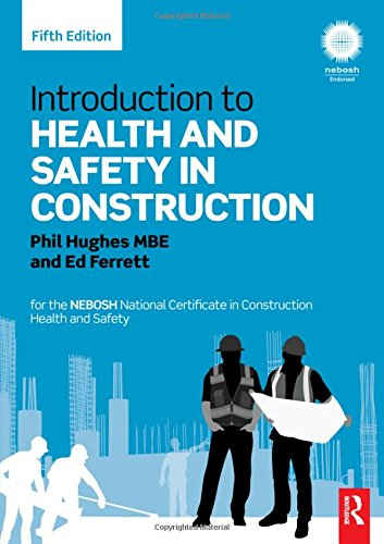 Introduction to Health and Safety in Construction: for the NEBOSH National Certificate in Construction Health and Safety (National Certificate In Construction Health And Safety)