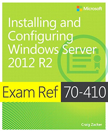 Exam Ref 70-410 Installing and Configuring Windows Server 2012 R2 (MCSA): Installing and Configuring Windows Server 2012 R2 (Exam 410 Installing And Configuring Windows Server 2012)