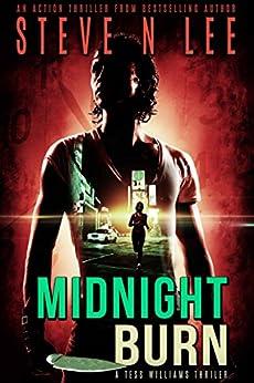 Midnight Burn: Action-Packed Revenge & Gripping Vigilante Justice (Angel of Darkness Thriller, Noir & Hardboiled Crime Fiction Book 4) by [Lee, Steve N.]